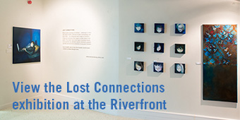 View the lost connections exhibition at the riverfront